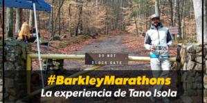 #BarkleyMarathons: Tano Isola cuenta su experiencia