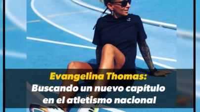 Evangelina Thomas: en busca de un nuevo capítulo en el atletismo nacional