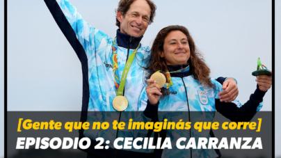 [Gente que no te imaginás que corre] Episodio 2: Cecilia Carranza
