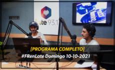 [PROGRAMA COMPLETO] #FRenLate Domingo 10-10-2021
