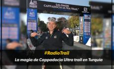 #RadioTrail La magia de Cappadocia Ultra trail en Turquía